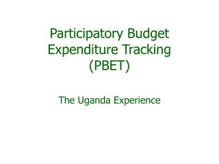 Participatory Budget  Expenditure Tracking  (PBET)
