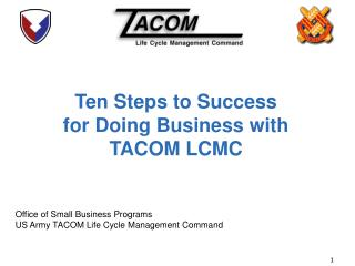 Ten Steps to Success for Doing Business with  TACOM LCMC