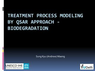 Treatment Process Modeling by QSAR Approach - Biodegradation