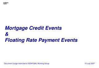 Mortgage Credit Events  & Floating Rate Payment Events
