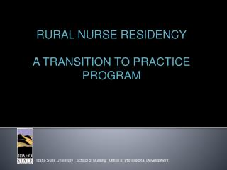 RURAL NURSE RESIDENCY A TRANSITION TO PRACTICE PROGRAM