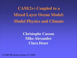 CAM(2+) Coupled to a  Mixed Layer Ocean Model: Model Physics and Climate
