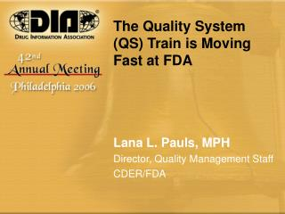 The Quality System (QS) Train is Moving Fast at FDA
