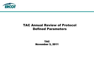 TAC Annual Review of Protocol Defined Parameters