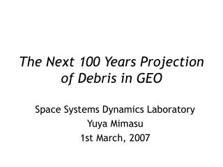 The Next 100 Years Projection of Debris in GEO