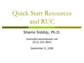 Quick Start Resources and RUC