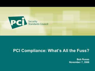 PCI Compliance: What's All the Fuss?