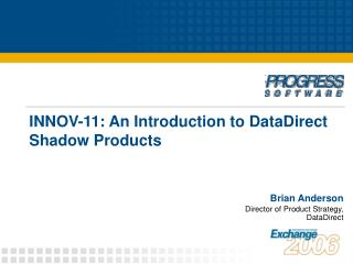 INNOV-11: An Introduction to DataDirect Shadow Products