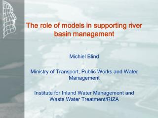 The role of models in supporting river basin management