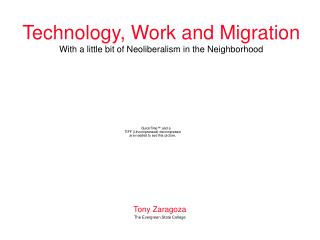 Technology, Work and Migration With a little bit of Neoliberalism in the Neighborhood