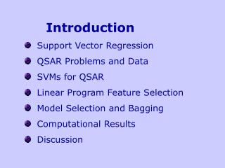 Introduction   Support Vector Regression   QSAR Problems and Data   SVMs for QSAR
