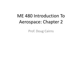 ME 480 Introduction To Aerospace: Chapter 2