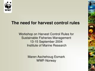 The need for harvest control rules