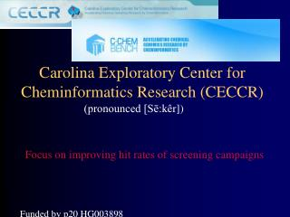 Carolina Exploratory Center for Cheminformatics Research (CECCR)