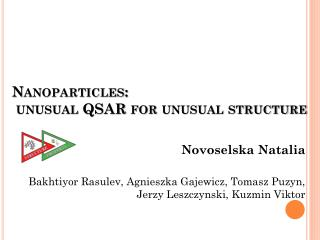 Nanoparticles:  unusual QSAR for unusual structure