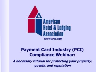 Payment Card Industry (PCI) Compliance Webinar: