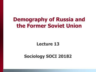 Demography of Russia and the Former Soviet Union