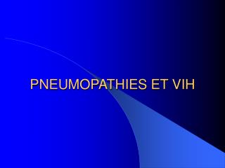 PNEUMOPATHIES ET VIH