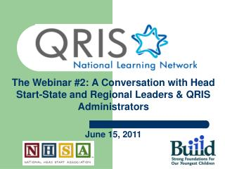 The Webinar #2: A Conversation with Head Start-State and Regional Leaders & QRIS Administrators