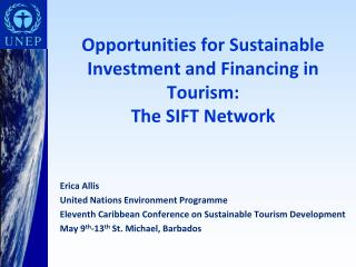 Opportunities for Sustainable Investment and Financing in Tourism:  The SIFT Network