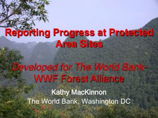 Reporting Progress at Protected Area Sites Developed for The World Bank- WWF Forest Alliance