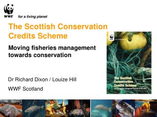 The Scottish Conservation Credits Scheme Moving fisheries management towards conservation