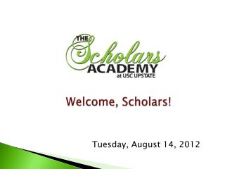 Welcome, Scholars!