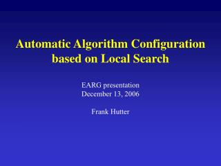 Automatic Algorithm Configuration based on Local Search