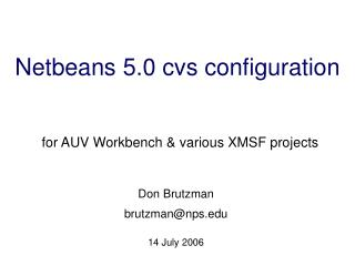 Netbeans 5.0 cvs configuration for AUV Workbench & various XMSF projects