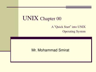 "UNIX  Chapter 00 A  "" Quick Start ""  into UNIX 					  Operating System"