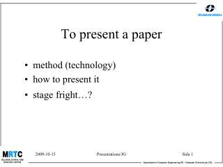To present a paper