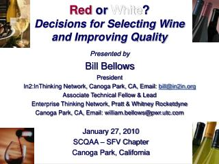 Red  or  White ? Decisions for Selecting Wine  and Improving Quality