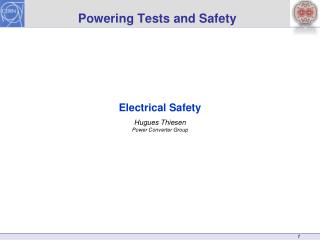 Powering Tests and Safety