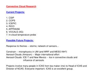 Convective Cloud Research Current Projects: 1. CSIP 2. COPS 3. ICEPIC 4. RICO 5. APPRAISE