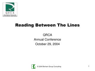 Reading Between The Lines QRCA Annual Conference October 29, 2004
