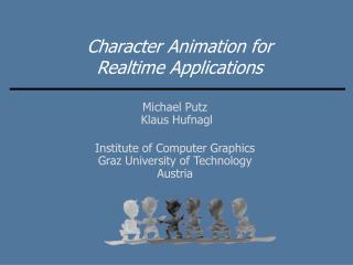 Character Animation for  Realtime Applications