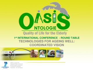 1 st  INTERNATIONAL CONFERENCE  - ROUND TABLE TECHNOLOGIES FOR AGEING WELL: COORDINATED VISION
