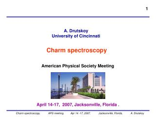 A. Drutskoy  University of Cincinnati