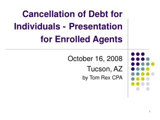 Cancellation of Debt for Individuals - Presentation for Enrolled Agents