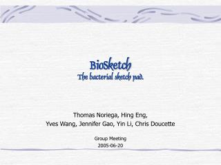 BioSketch The bacterial sketch pad.