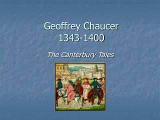 Geoffrey Chaucer 1343-1400
