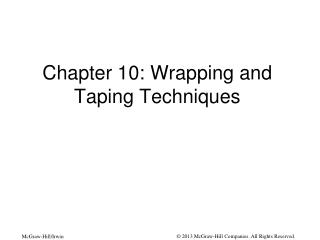 Chapter 10: Wrapping and Taping Techniques
