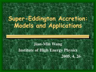 Super-Eddington Accretion: Models and Applications