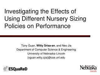Investigating the Effects of Using Different Nursery Sizing Policies on Performance