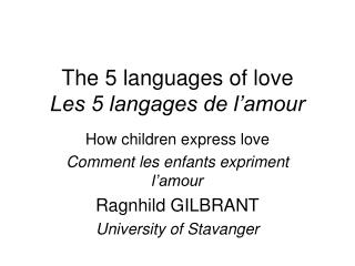 T he 5  languages  of love Les 5 langages de l'amour