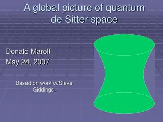 A global picture of quantum  de Sitter space