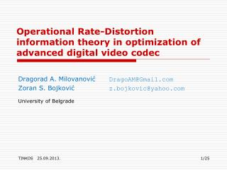 Operational Rate-Distortion  information theory in optimization of advanced digital video codec