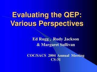 Evaluating the QEP: Various Perspectives