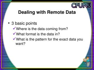 Dealing with Remote Data