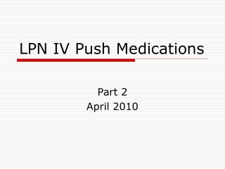 LPN IV Push Medications